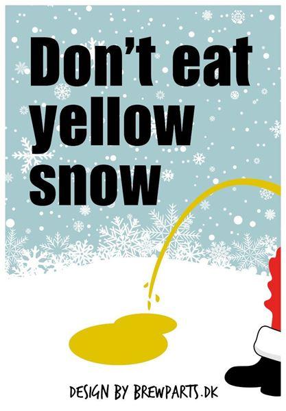 Don't eat yellow snow øl