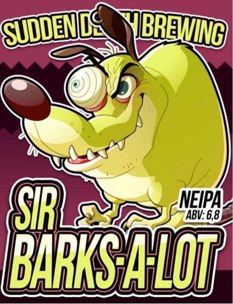 Billede af Sir Barks-a-lot - Sudden death brewing company - VÆR OBS DATO!
